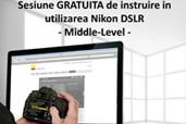 Sesiune gratuita de instruire in utilizarea Nikon DSLR