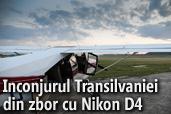 Inconjurul Transilvaniei din zbor cu Nikon D4 -  de Dragos Asaftei