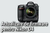 Firmware-ul A 1.03 si B 1.02 imbunatateste focalizarea automata pentru Nikon D4