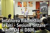Intalnirea nikonistilor la Iasi - Sesiune de testare Nikon D4 si D800