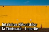 Intalnirea Nikonistilor la Timisoara - 1 martie