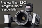 Preview Nikon R1C1 - Fotografia macro la superlativ