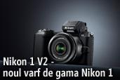 Nikon 1 V2 - noul varf de gama Nikon 1