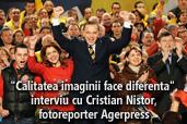 """""""Calitatea imaginii face diferenta"""", interviu cu Cristian Nistor, fotoreporter Agerpress"""