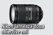 Nikon lanseaza obiectivele 18-300mm si 24-85mm si anunta o productie de 70 de milioane de obiective