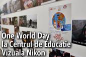One World Day la Centrul de Educatie Vizuala Nikon