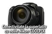 Conectivitate la superlativ cu noile Nikon COOLPIX