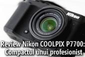 Review Nikon COOLPIX P7700: Compactul unui profesionist