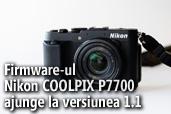 Firmware-ul Nikon COOLPIX P7700 ajunge la versiunea 1.1