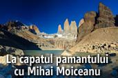 La capatul pamantului cu Mihai Moiceanu - Expeditie fotografica in Patagonia