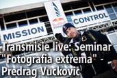 "Transmisie live: Seminar ""Fotografia extrema"" cu Predrag Vuckovic"