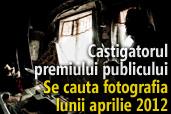 Se cauta fotografia lunii aprilie 2012 - Castigatorul premiului publicului