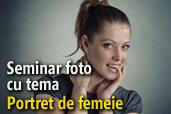 LIVE: Seminar foto cu tema Portret de femeie