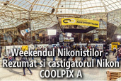 Weekendul Nikonistilor, editia a IV-a: Rezumat si castigatorul NIkon COOLPIX A