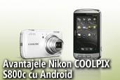 Avantajele Nikon COOLPIX S800c, primul aparat foto cu Android