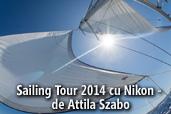 Sailing Tour 2014 cu Nikon - de Attila Szabo