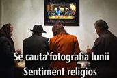 Se cauta fotografia lunii aprilie: Sentiment religios