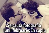 Se cauta fotografia lunii februarie: In cuplu