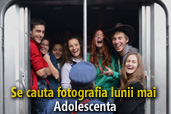 Se cauta fotografia lunii mai: Adolescenta