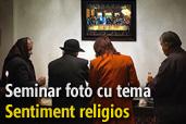 LIVE: Seminar foto cu tema Sentiment religios