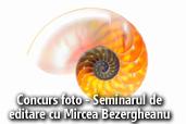 Concurs foto - 3 locuri gratuite la seminarul de editare Mircea Bezergheanu