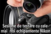Sesiune de testare cu cele mai noi echipamente Nikon