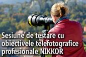 Obiectivele telefotografice profesionale NIKKOR intr-o sesiune unica de testare