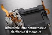 Diferentele intre obturatoarele electronice si cele mecanice