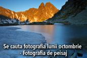 Se cauta fotografia lunii octombrie - Fotografia de peisaj
