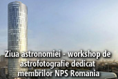 Ziua astronomiei - workshop de  astrofotografie dedicat  membrilor NPS Romania