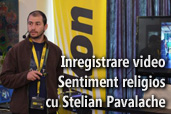 Inregistrare video: Seminar foto Sentiment religios cu Stelian Pavalache