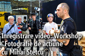 "Inregistrare video: Workshop ""Fotografie de actiune"" cu Mihai Stetcu"