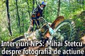 Interviuri NPS: Mihai Stetcu despre fotografia de actiune