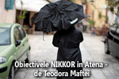 Obiectivele NIKKOR in Atena - de Teodora Maftei