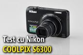COOLPIX S6300, cel mai subtire super-zoom de la Nikon in laboratorul de teste