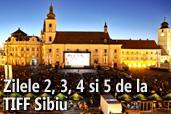 Zilele 2, 3, 4 si 5 de la TIFF Sibiu
