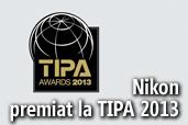 Nikon premiat la TIPA 2013