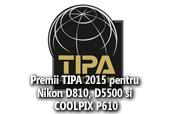 Premii TIPA 2015 pentru Nikon D810, D5500 si COOLPIX P610