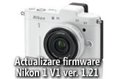 Actualizare firmware Nikon 1 V1 versiunea 1.21