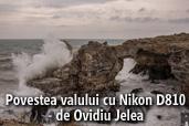 Povestea valului cu Nikon D810 - de Ovidiu Jelea