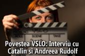 Povestea VSLO - Vama sub lumini de Oscar: Interviu cu Catalin si Andreea Rudolf