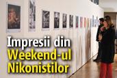Impresii din Weekend-ul Nikonistilor, editia a treia