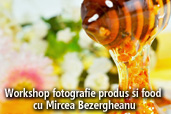 Workshop fotografie produs si food cu Mircea Bezergheanu