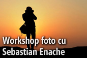 Workshop-uri foto cu Sebastian Enache