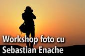Workshop-uri foto cu Sebastian Enache
