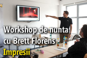 Workshop de nunta cu Brett Florens - Impresii