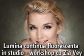 Lumina continua fluorescenta in studio - workshop cu Zia Vey