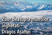 Zbor deasupra muntilor inghetati - Dragos Asaftei